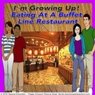 I'm Growing Up - Eating At A Buffet Line Restaurant SPED/O