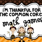 I'm Thankful For... Common Core Math Games