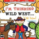 I'm Thinking Wild West! Cowboy Unit