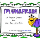 I'm Unafraid! A Prefix Game for -un, -re, and -dis