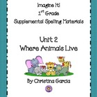 Imagine It! (1st Grade) -  Unit 2:  Where Animals Live