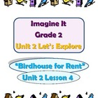 Imagine It Reading Grade 2  Unit 2 Lesson 4 Birdhouse for