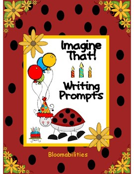 Imagine That: Writing Prompts