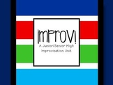 Improv! A Jr./Sr. High Improvisation Unit