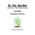 """In the Garden""  K-2 Leveled Science Poetry"