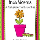 Inch Worms: A Measurement Center Freebie!