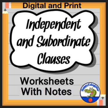 Independent and Subordinate Clauses Worksheet or Quiz