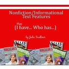 Informational Text Features Nonfiction I Have...Who Has Re