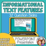 Informational Text Features PowerPoint: 32 Question Slides