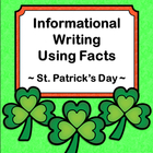 St. Patrick's Day - Informational Writing Using Facts