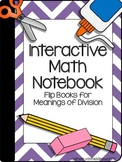 Interactive Math Notebook: Flip Books for Meanings of Division