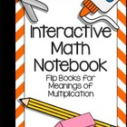 Interactive Math Notebook: Flip Books for Meanings of Mult