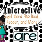 Interactive Sight Word Flap Book, Reader, and More!  ARE