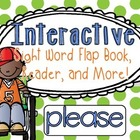 Interactive Sight Word Flap Book, Reader, and More! PLEASE