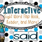 Interactive Sight Word Flap Book, Reader, and More!  SAID