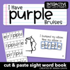 "Interactive Sight Word Reader ""I Have PURPLE Bruises"""