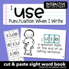 "Interactive Sight Word Reader ""I USE Punctuation When I Write"""