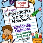 Interactive Writing Notebook: Exploring Opinions {Grades 2-6}