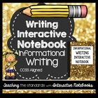 Interactive Writing Notebook: Informative/Explanatory Writing