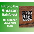 Intro to the Amazon Rainforest:  QR Scanner Scavenger Hunt