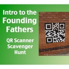 Intro to the Founding Fathers:  QR Scanner Scavenger Hunt