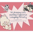 Speech Therapy: It's Raining Cats and Dogs Figurative Lang