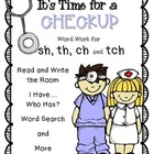 It's Time for A Checkup: Word Work for TH, SH, CH & TCH
