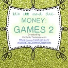 It's all about the MONEY, honey! {part 4: more games}