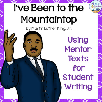 Martin Luther King, Jr., I've Been to the Mountaintop- Inspired Writing