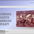 Jackson's Native American Policy Differentiated Instructio