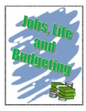 Jobs, Life, and Budgeting - A short unit on real life economics