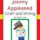 Johnny Appleseed Craftivity~ Poem and Writing Pages