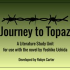 Journey to Topaz by Yoshiko Uchida: A Literature Study Unit