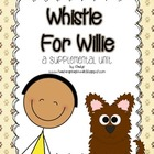 Journeys 1st Grade~Whistle for Willie {Unit 5, Lesson 23}