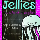 Journeys Common Core 2nd Grade Unit 2 Lesson 10 Jellies: T