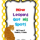 Journeys First Grade How Leopard Got His Spots Unit 3 Lesson 12