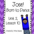 Journeys Fourth Grade: Jose! Born to Dance