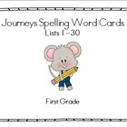 Journeys First Grade Spelling Lists 1-30 & Word Cards