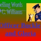 Journeys/Lesson Fifteen/Officer Buckle and Gloria/Spelling