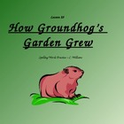 Journeys/Lesson Twenty-Five/How Groundhog's Garden Grew/Sp