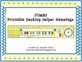 Jumbo Printable Desktop Helper Desk Name Tags VERSION 1