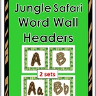 Jungle Safari Word Wall Headers A-Z (2 Sets)