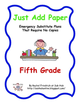 Just Add Paper - Fifth Grade Emergency Sub Plans