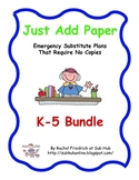 Just Add Paper - K-5 Bundle Emergency Sub Plans