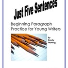 Just Five Sentences: Beginning Paragraph Practice