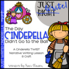 Just Write! The Day Cinderella Didn't Go to the Ball