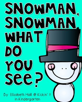 K-1 Snowman, Snowman what do you see?