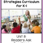 K-1st Reading Comprehension Unit 8:  Readers Ask Questions