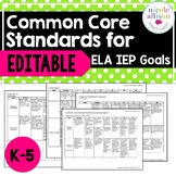 K-5 Common Core Standards Supporting IEP Goals for ELA  {E