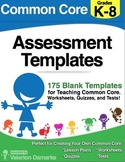 K-8 175 Common Core Assessment Templates for Quizzes, Work